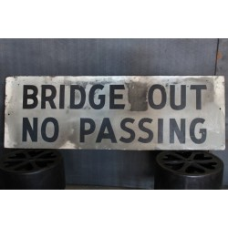 BRIDGE OUT NO PASSING SIGN